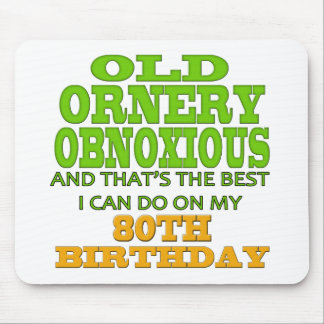 Old Ornery Obnoxious 80th Birthday Gifts Mouse Pad