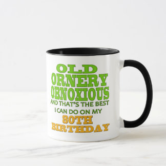 Old Ornery Obnoxious 80th Birthday Gifts Mug