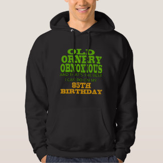 Old Ornery Obnoxious 85th Birthday Gifts Hoodie