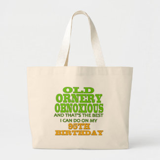 Old Ornery Obnoxious 95th Birthday Gifts Jumbo Tote Bag