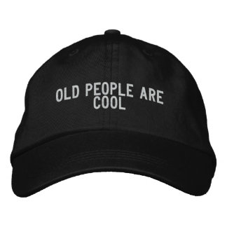 old people are cool embroidered baseball hat