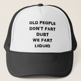 Old People Fart Liquid Trucker Hat