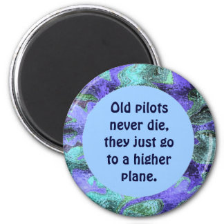 Old pilots never die joke 2 inch round magnet