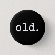 Old. Pinback Button