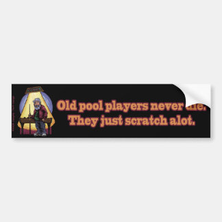 Old Pool players Bumper Sticker