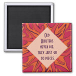 old quilters never die humor 2 inch square magnet