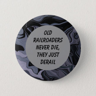 Old railroaders humor pin