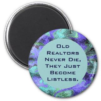 Old Realtors Never Die joke 2 Inch Round Magnet