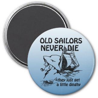Old Sailors Never Die Funny Magnet