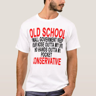 Old School Conservative T-Shirt.png T-Shirt