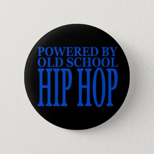 OLD SCHOOL HIP HOP BUTTON