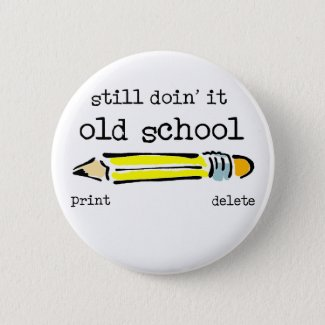 Old School Pencil Funny Button Humor
