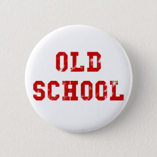 Old School Pin Back Button Oldskool gifts for men