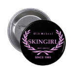 Old School Skingirl - anti Racist - Since 1969 Pinback Button