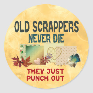 Old Scrappers Never Die Classic Round Sticker