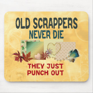 Old Scrappers Never Die Mouse Pad