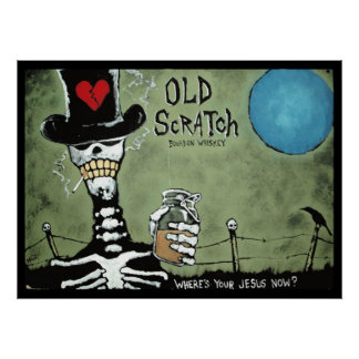 OLD SCRATCH   Where's Your Jesus Now? Poster