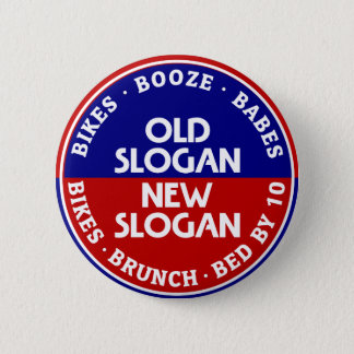 Old Slogan New Slogan Button