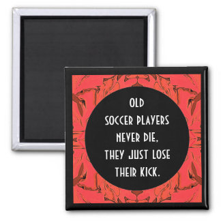 old soccer players joke 2 inch square magnet