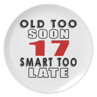 old soon 17 smart too late plate