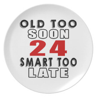 old soon 24 smart too late party plates
