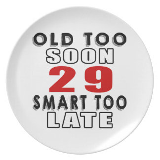 old soon 29 smart too late plate