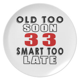old soon 33 smart too late plates