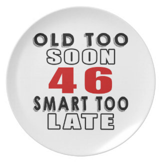 old soon 46 smart too late party plate