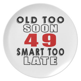 old soon 49 smart too late plates