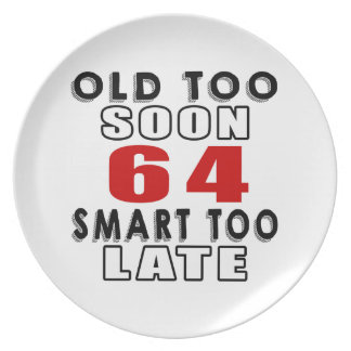 old soon 64 smart too late plate