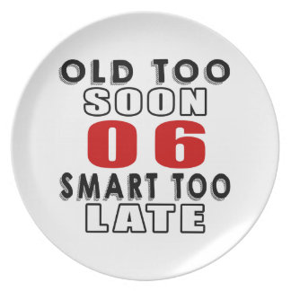 old soon 6 smart too late party plate