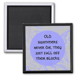 old swimmers never die humor 2 inch square magnet