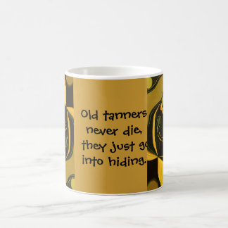 old tanners joke coffee mug
