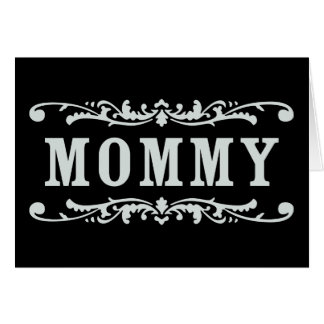 Old Towne Mommy Card