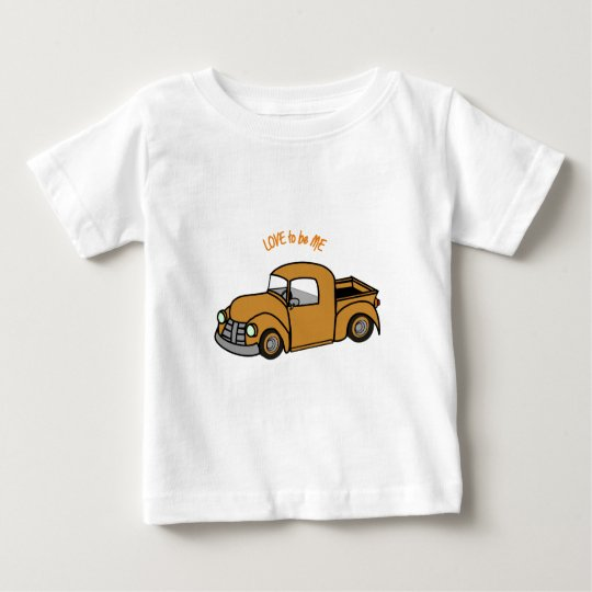 OLD TRUCK - LOVE TO BE ME BABY T-Shirt