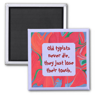 old typists never die humor 2 inch square magnet