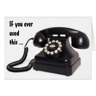 """OLDEN DAYS PHONE"" SAYS U R OVER THE HILL CARD"
