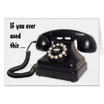 """""""OLDEN DAYS PHONE"""" SAYS U R OVER THE HILL GREETING CARD"""