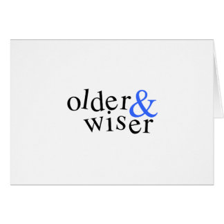Older and Wiser Card