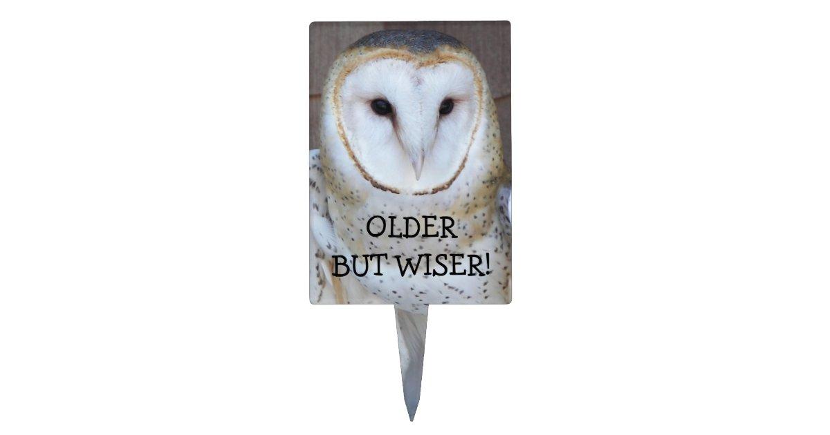 Peachy Older But Wiser Barn Owl Photo Birthday Cake Topper Zazzle Com Personalised Birthday Cards Akebfashionlily Jamesorg