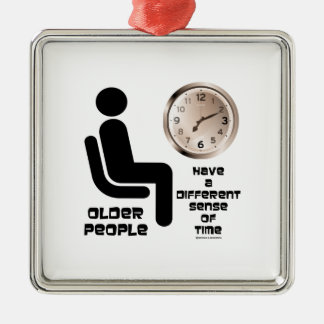 Older People Have A Different Sense Of Time Clock Christmas Ornament