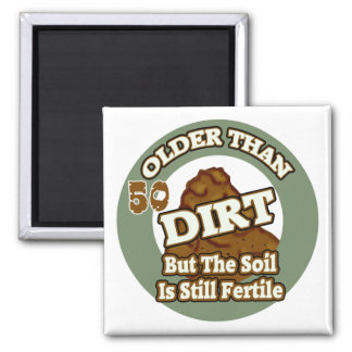 Older Than Dirt 50th Birthday Gifts 2 Inch Square Magnet