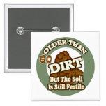 Older Than Dirt 60th Birthday Gifts Pinback Button