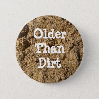 Older Than Dirt Button