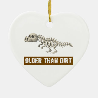 Older than dirt ceramic ornament