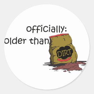 Older than Dirt Classic Round Sticker
