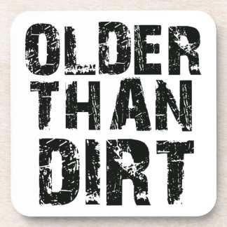 Older than dirt coasters