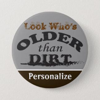 Older than Dirt - DIY Name Pinback Button