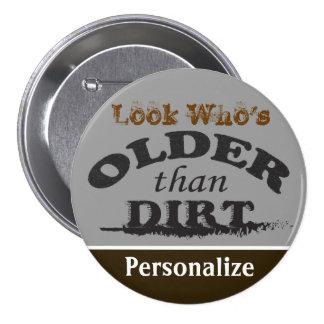 Older than Dirt - DIY Text Pinback Button