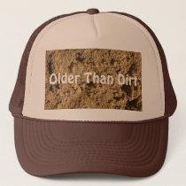 Older Than Dirt Hat